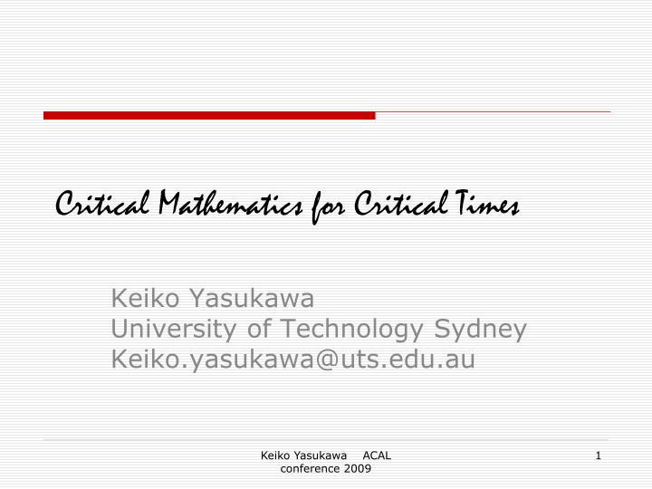 Critical mathematics for critical times