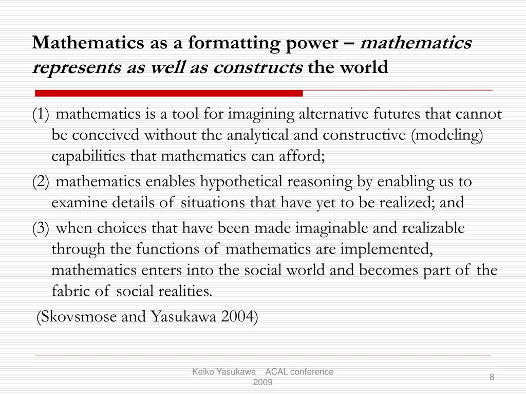 Mathematics as a formatting power –