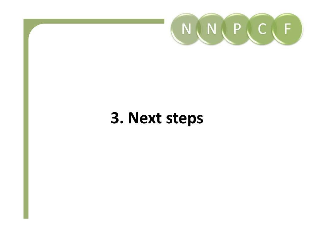 3. Next steps