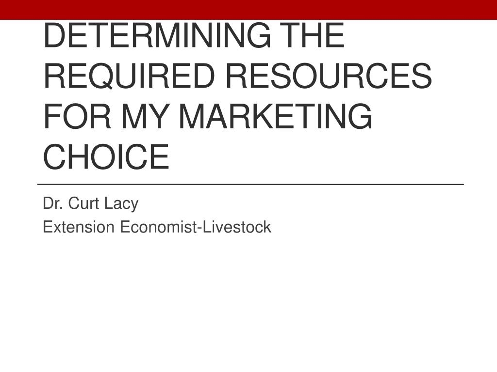 Determining the Required Resources for My Marketing Choice