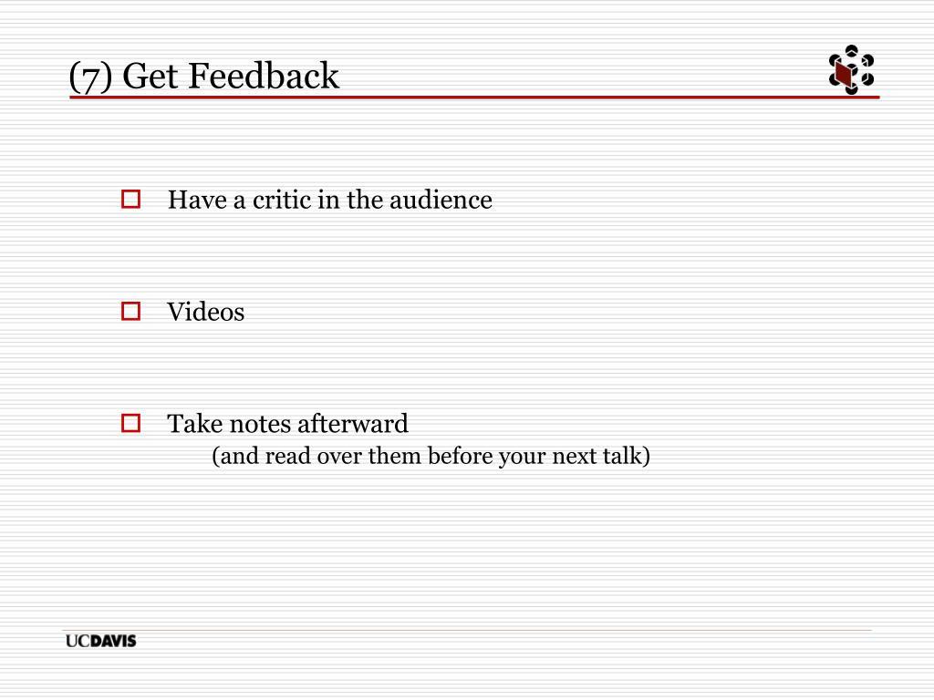 (7) Get Feedback