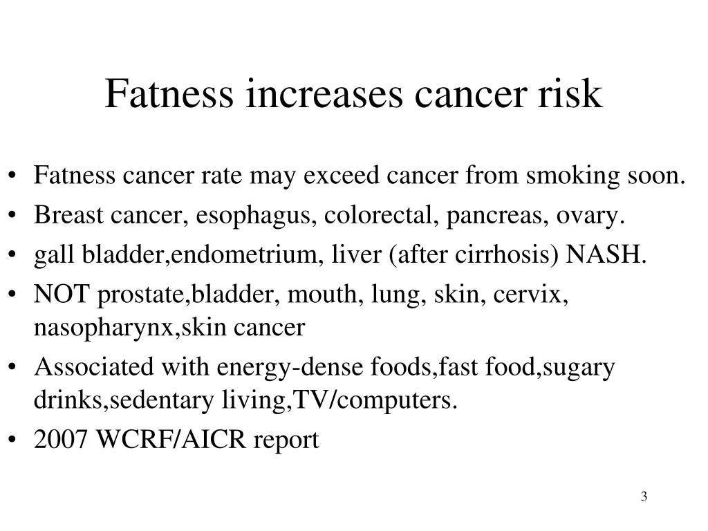 Fatness increases cancer risk