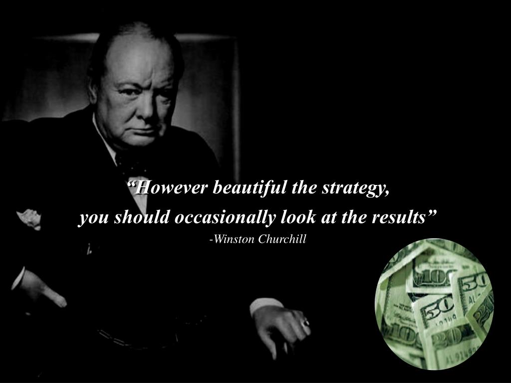 """""""However beautiful the strategy,"""