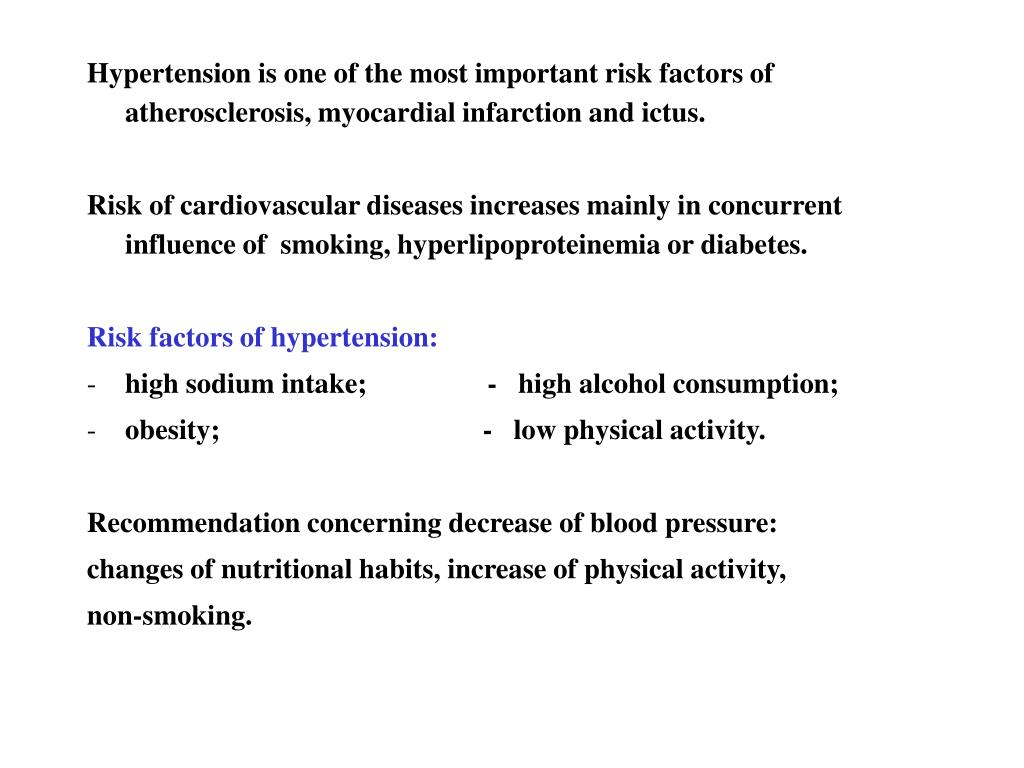 Hypertension is one of the most important risk factors of atherosclerosis, myocardial infarction and ictus.