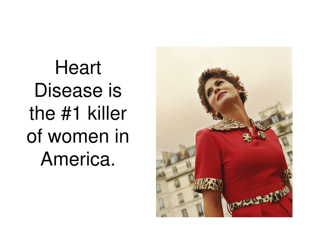Heart Disease is the #1 killer of women in America.
