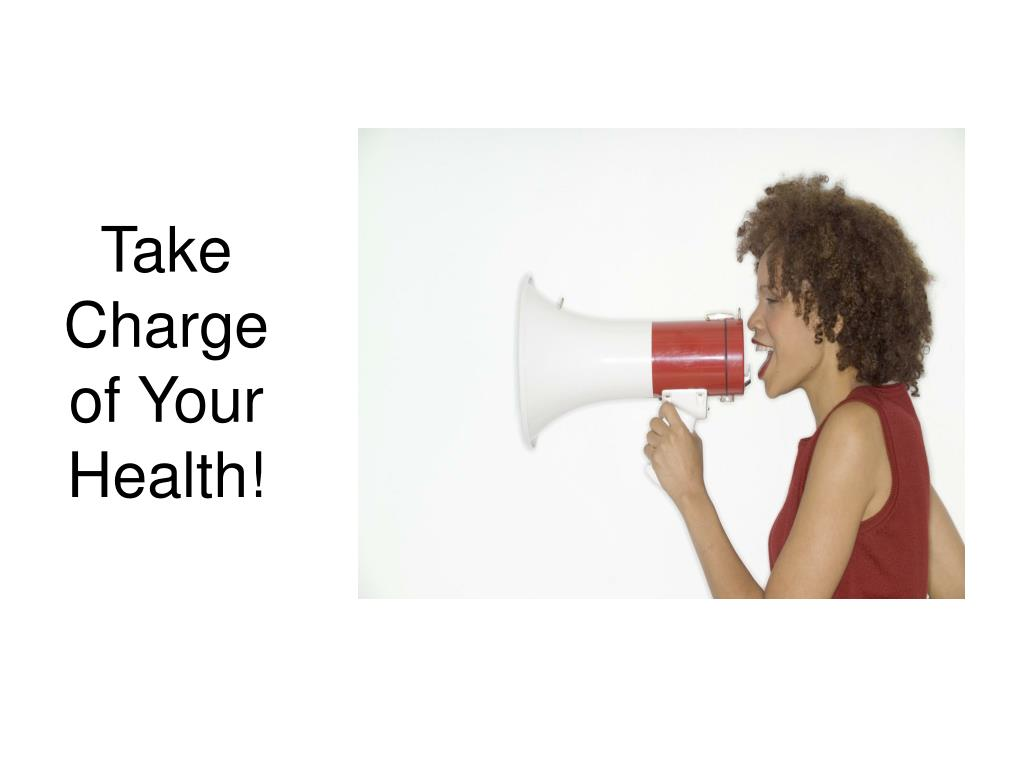 Take Charge of Your Health!