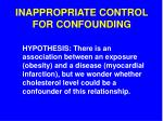 inappropriate control for confounding