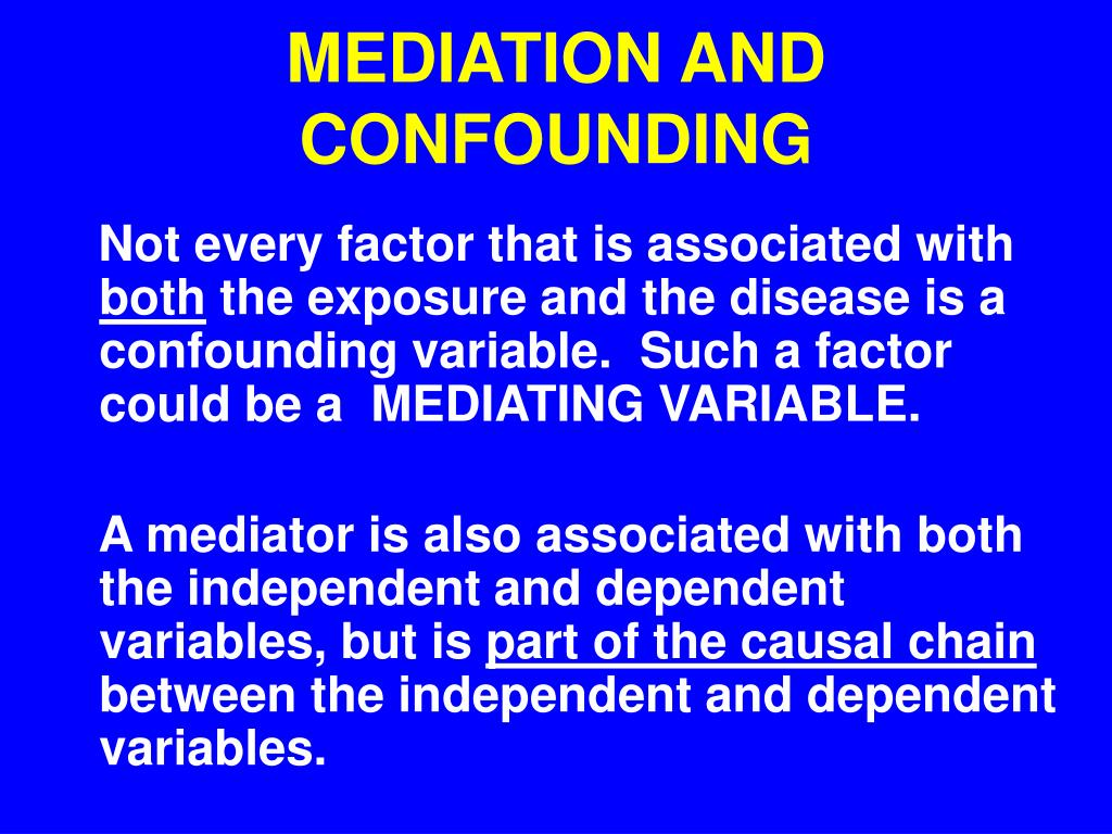 MEDIATION AND CONFOUNDING