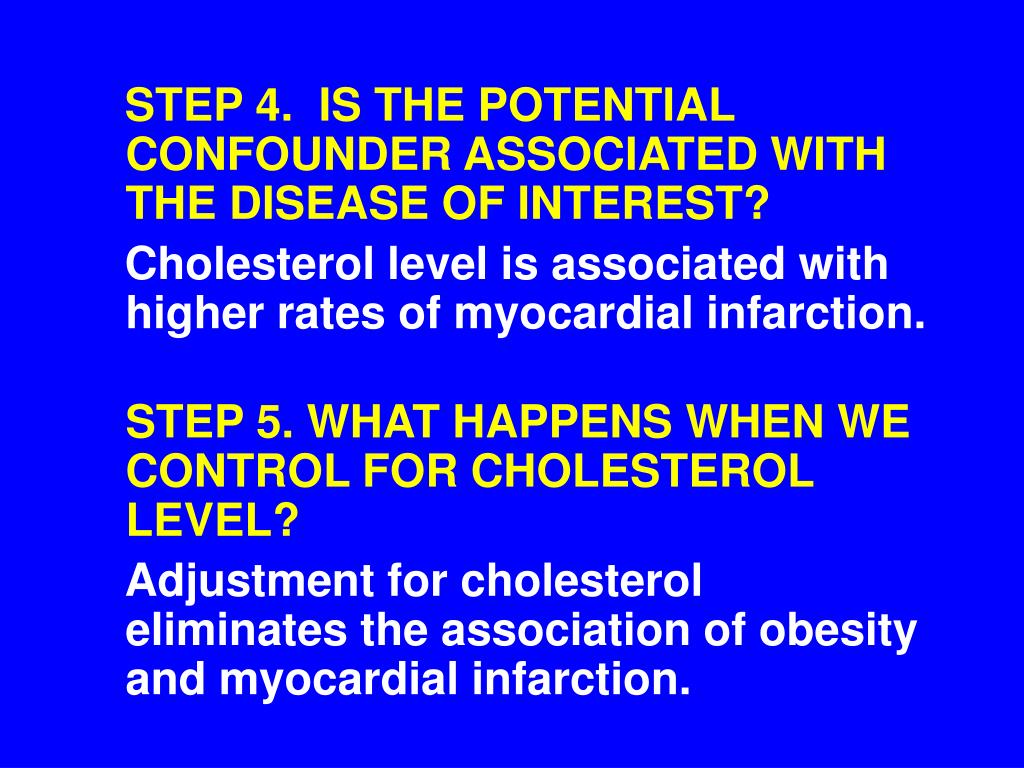 STEP 4.  IS THE POTENTIAL CONFOUNDER ASSOCIATED WITH THE DISEASE OF INTEREST?