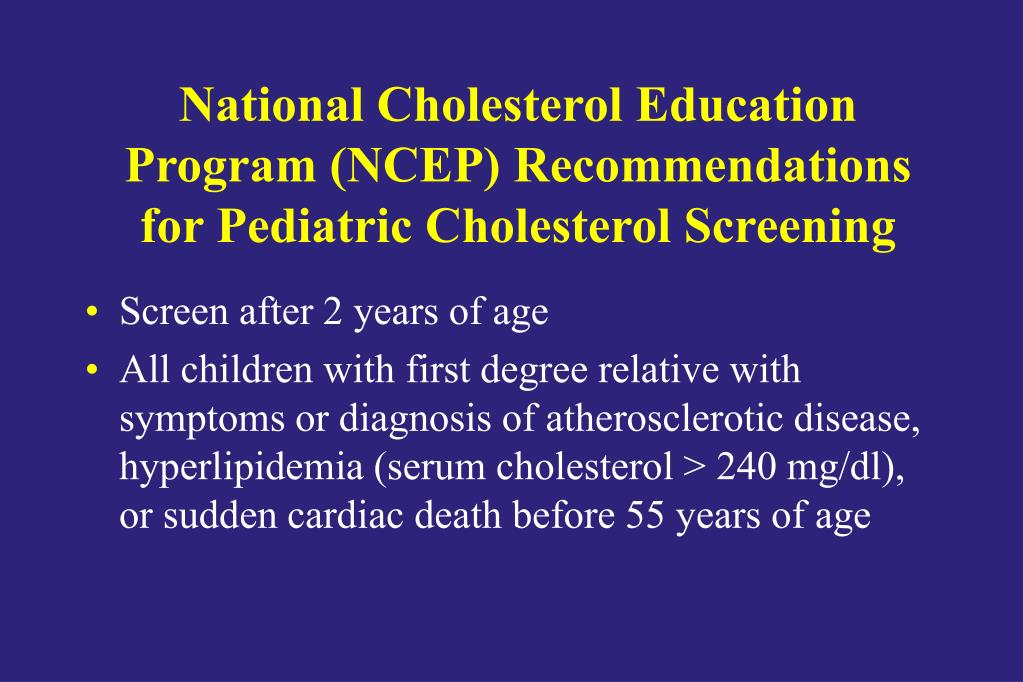 National Cholesterol Education Program (NCEP) Recommendations for Pediatric Cholesterol Screening