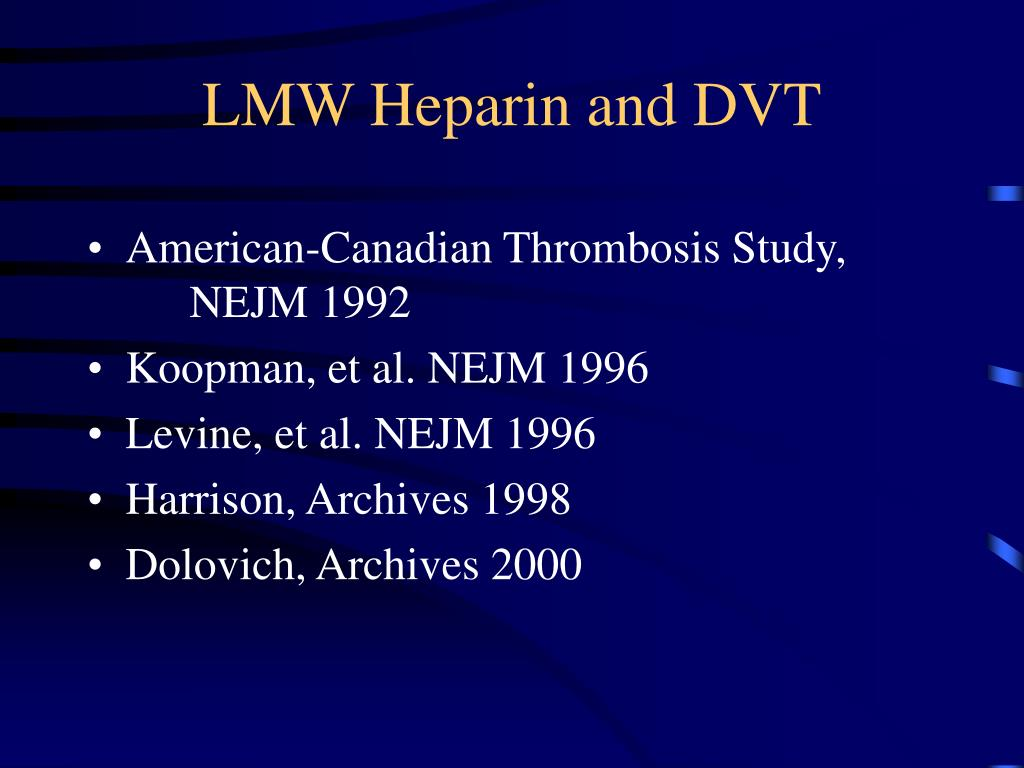 LMW Heparin and DVT