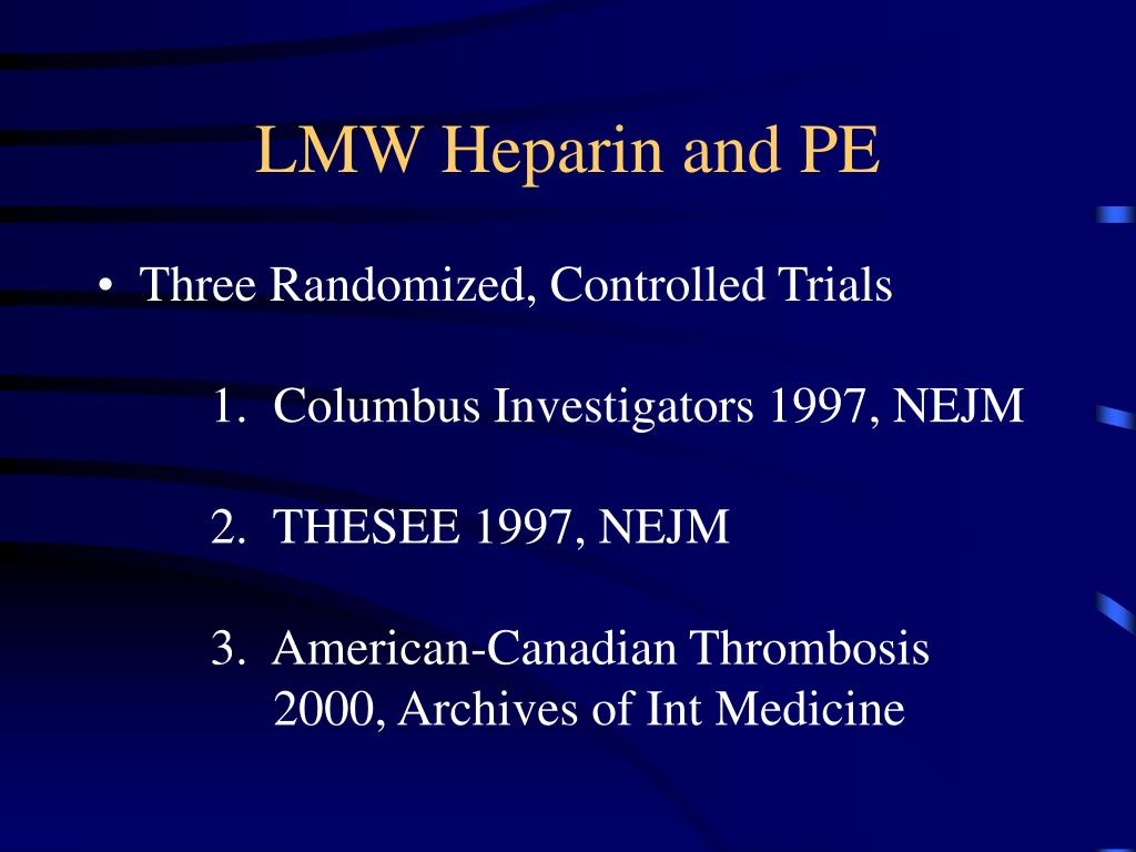 LMW Heparin and PE
