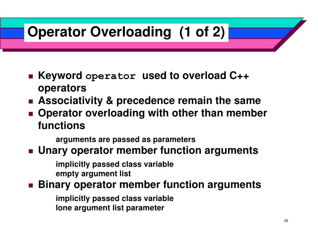 Operator Overloading (1 of 2)