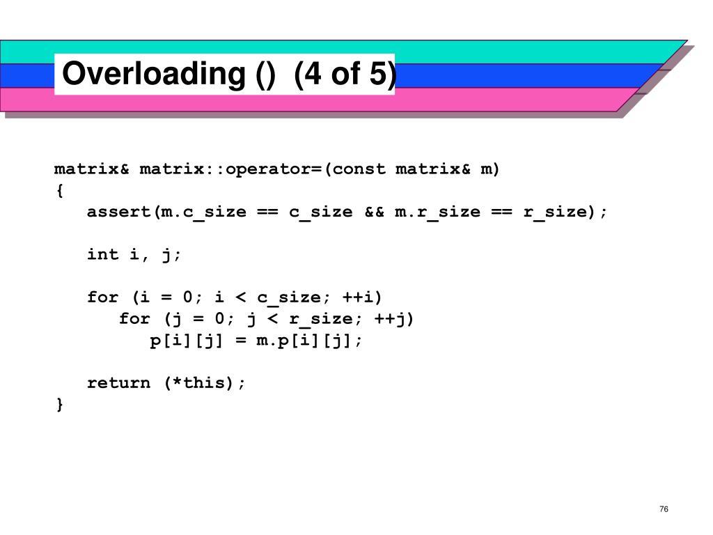 Overloading ()  (4 of 5)