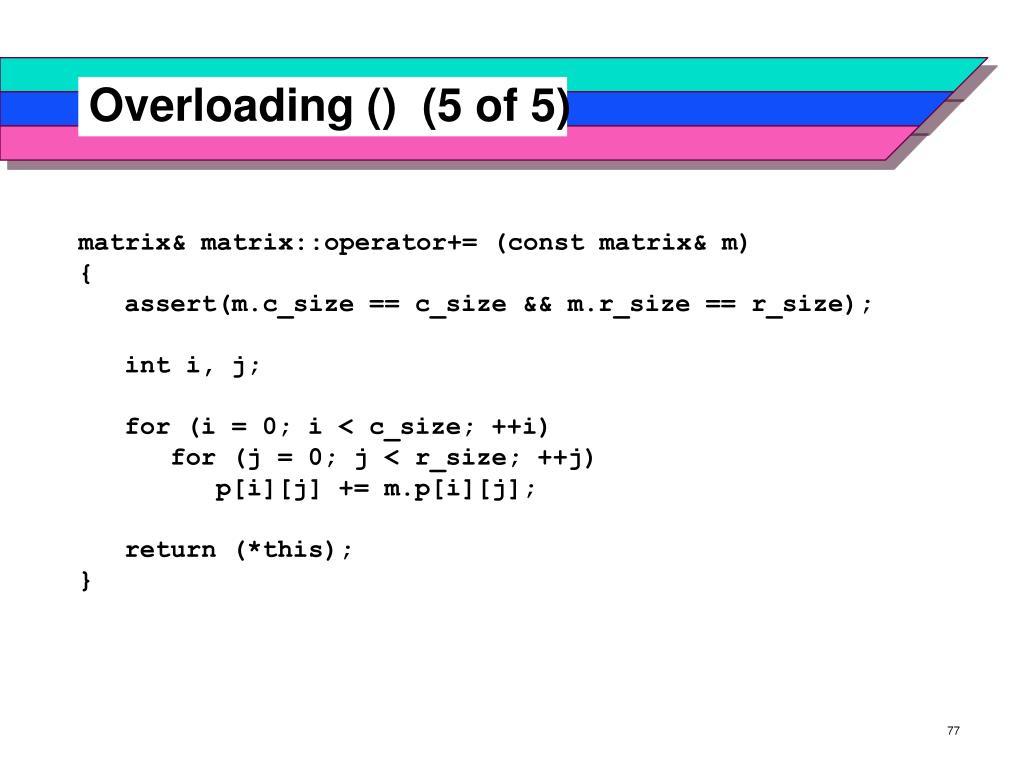 Overloading ()  (5 of 5)