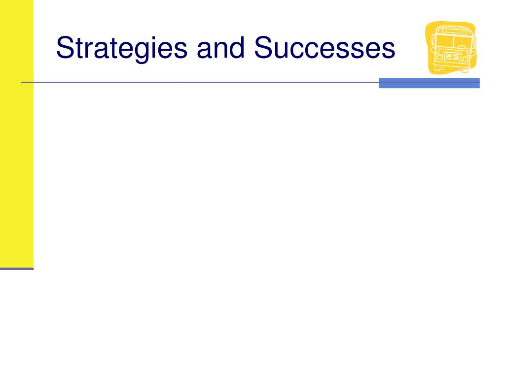 Strategies and Successes