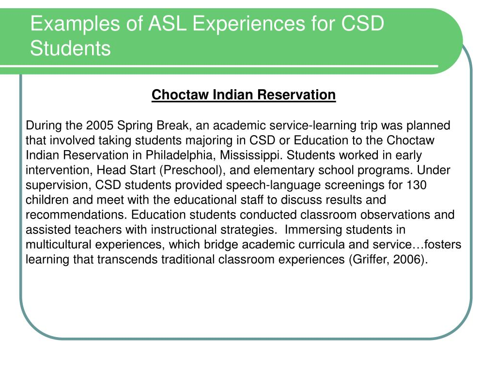 Examples of ASL Experiences for CSD Students