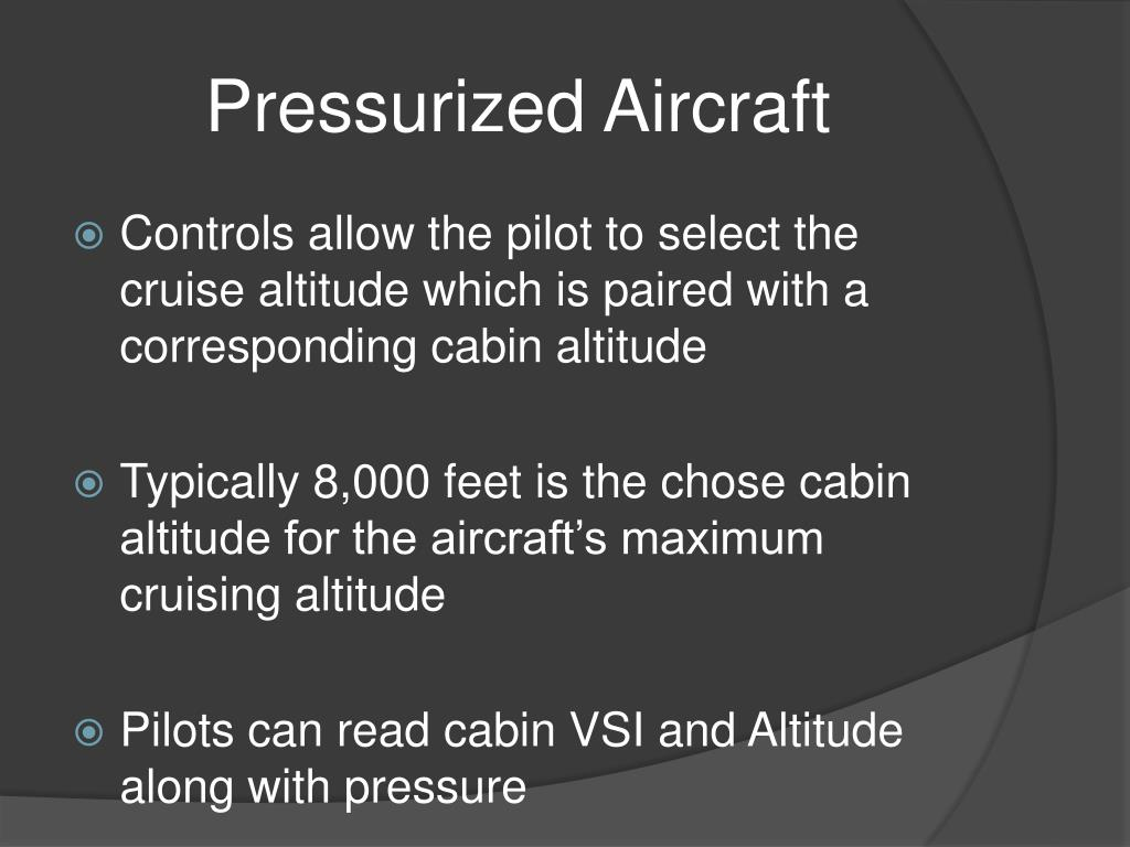 Pressurized Aircraft