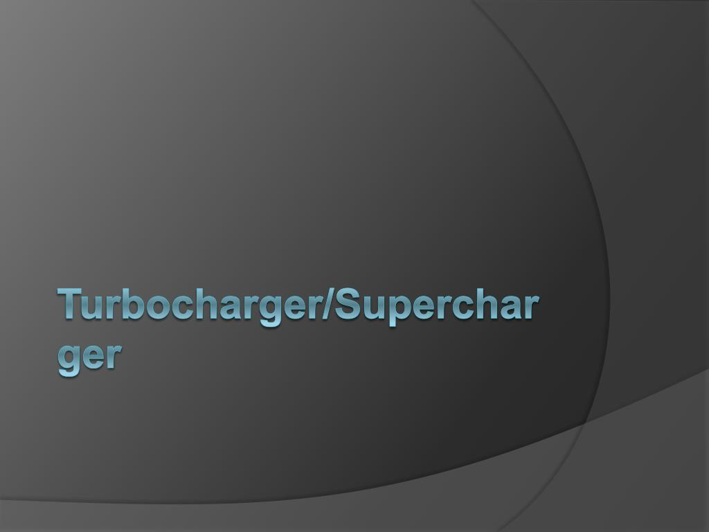 Turbocharger/Supercharger