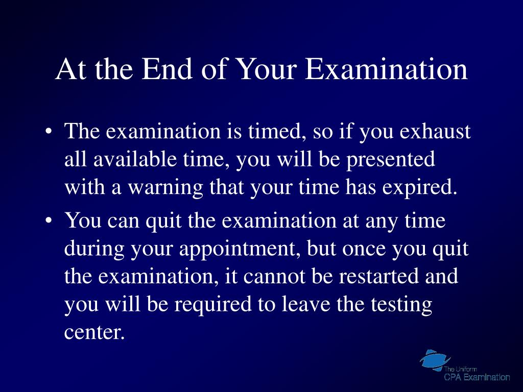 At the End of Your Examination