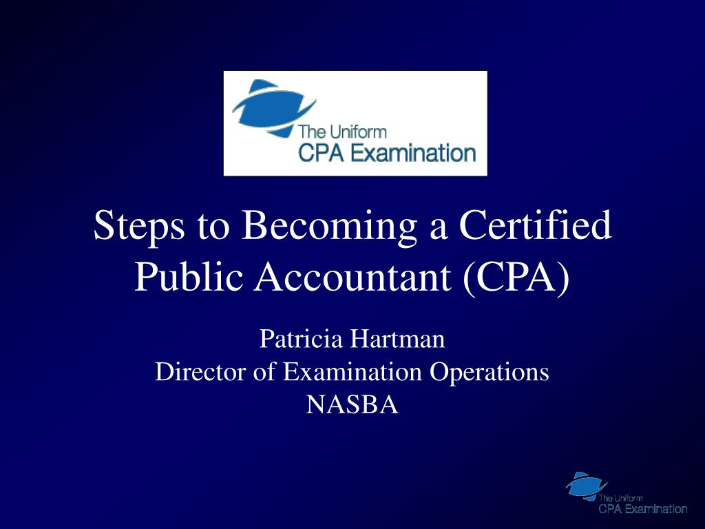 Steps to Becoming a Certified Public Accountant (CPA)