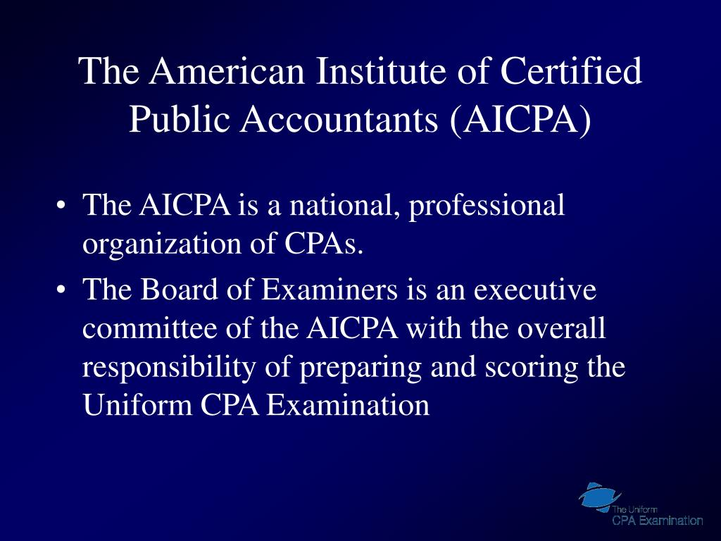 The American Institute of Certified Public Accountants (AICPA)