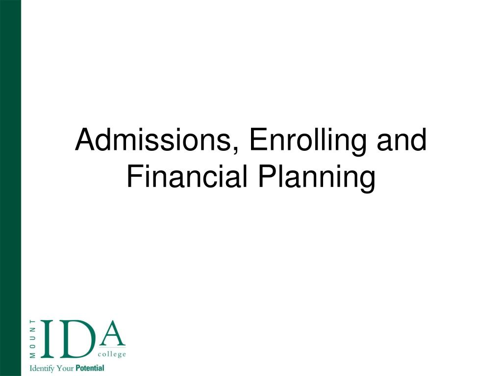 Admissions, Enrolling and Financial Planning