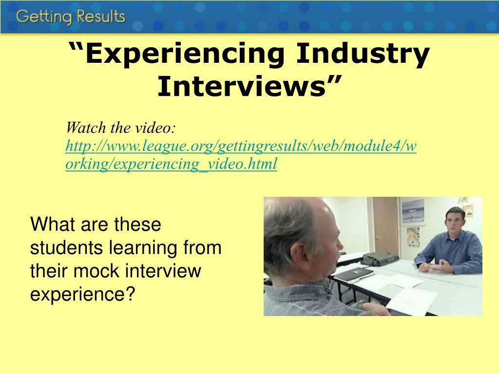 """Experiencing Industry Interviews"""