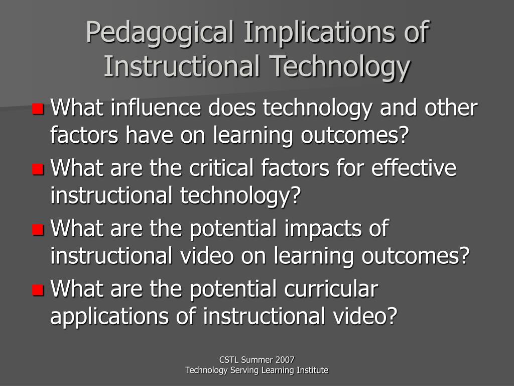 Pedagogical Implications of Instructional Technology