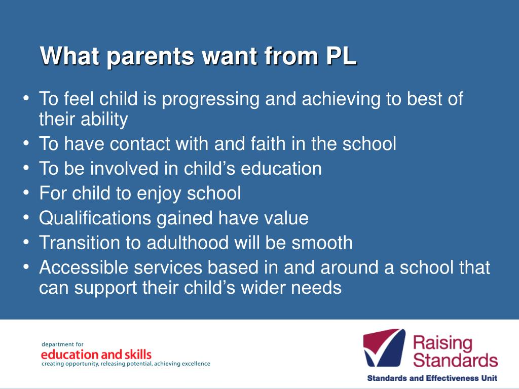 What parents want from PL