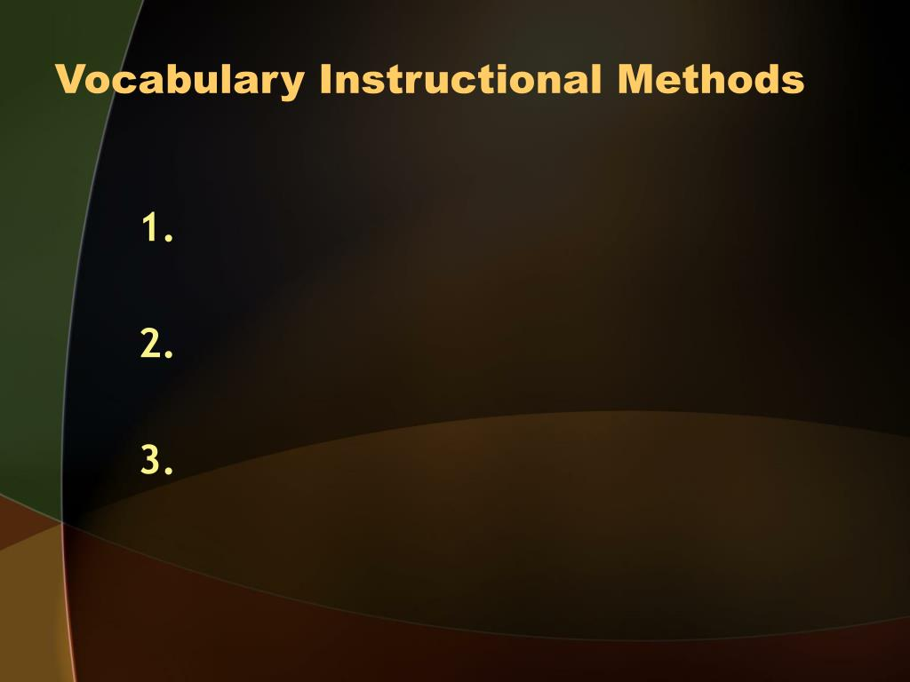 Vocabulary Instructional Methods