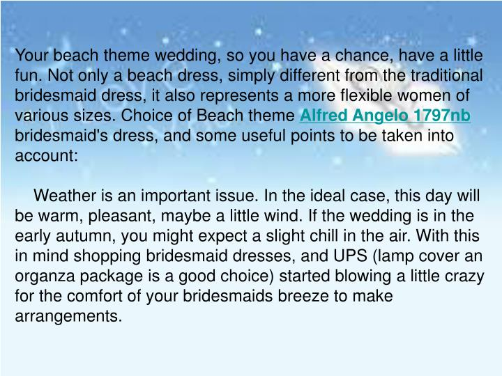 Your beach theme wedding, so you have a chance, have a little fun. Not only a beach dress, simply di...