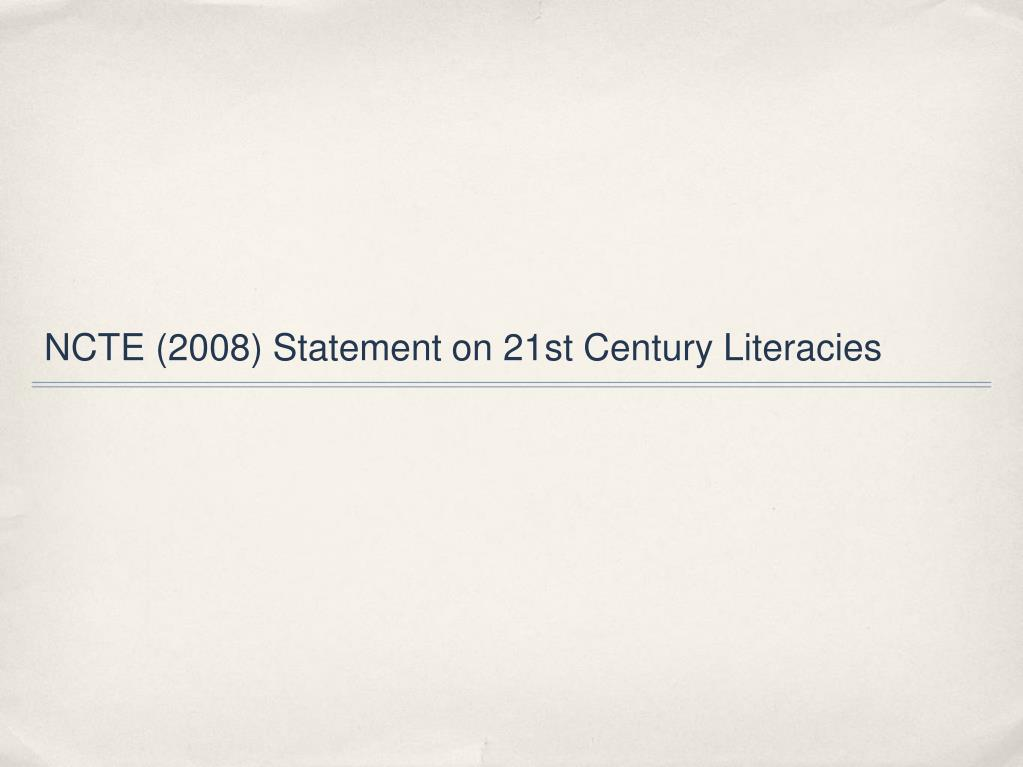 NCTE (2008) Statement on 21st Century Literacies