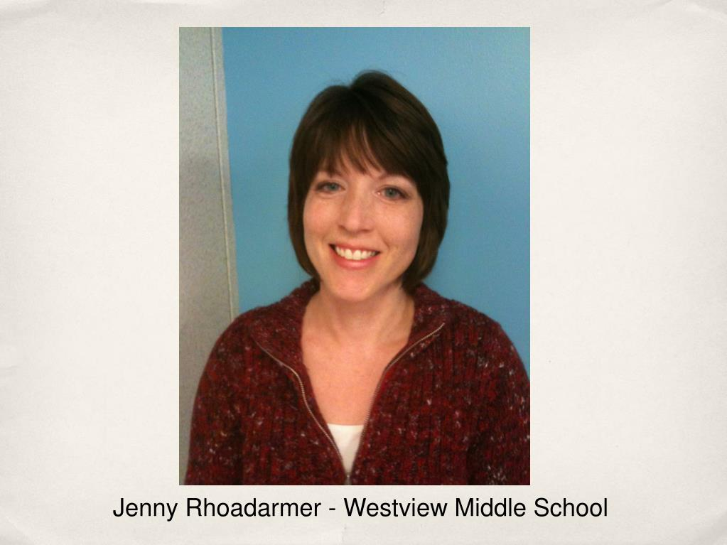 Jenny Rhoadarmer - Westview Middle School