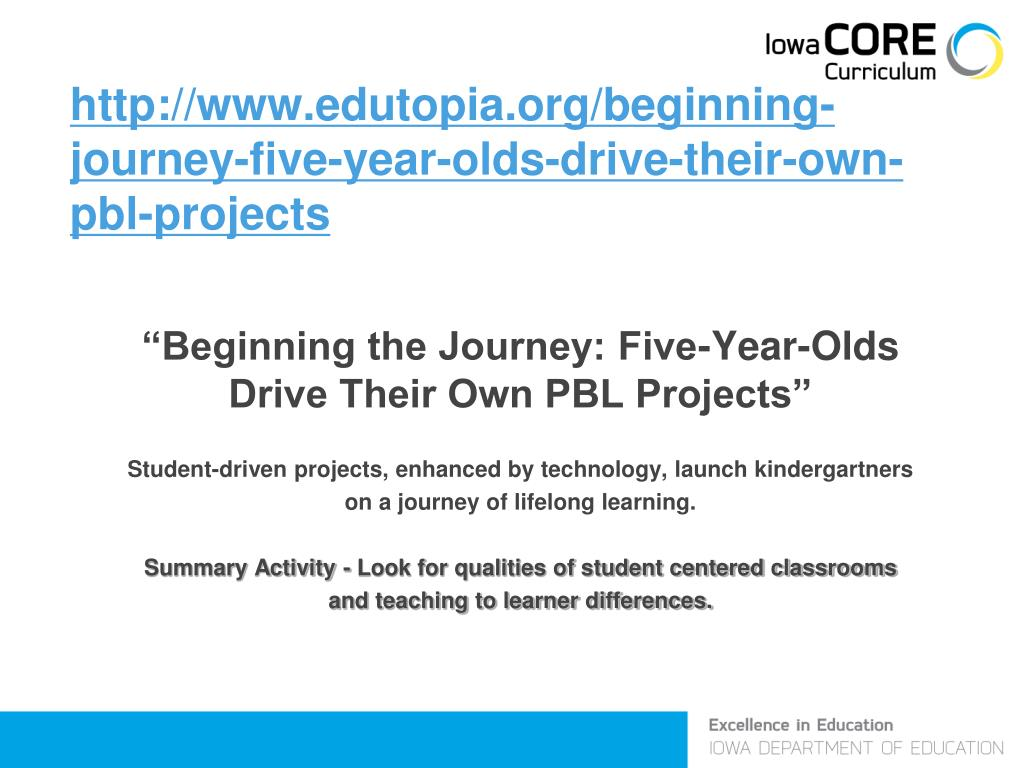 http://www.edutopia.org/beginning-journey-five-year-olds-drive-their-own-pbl-projects