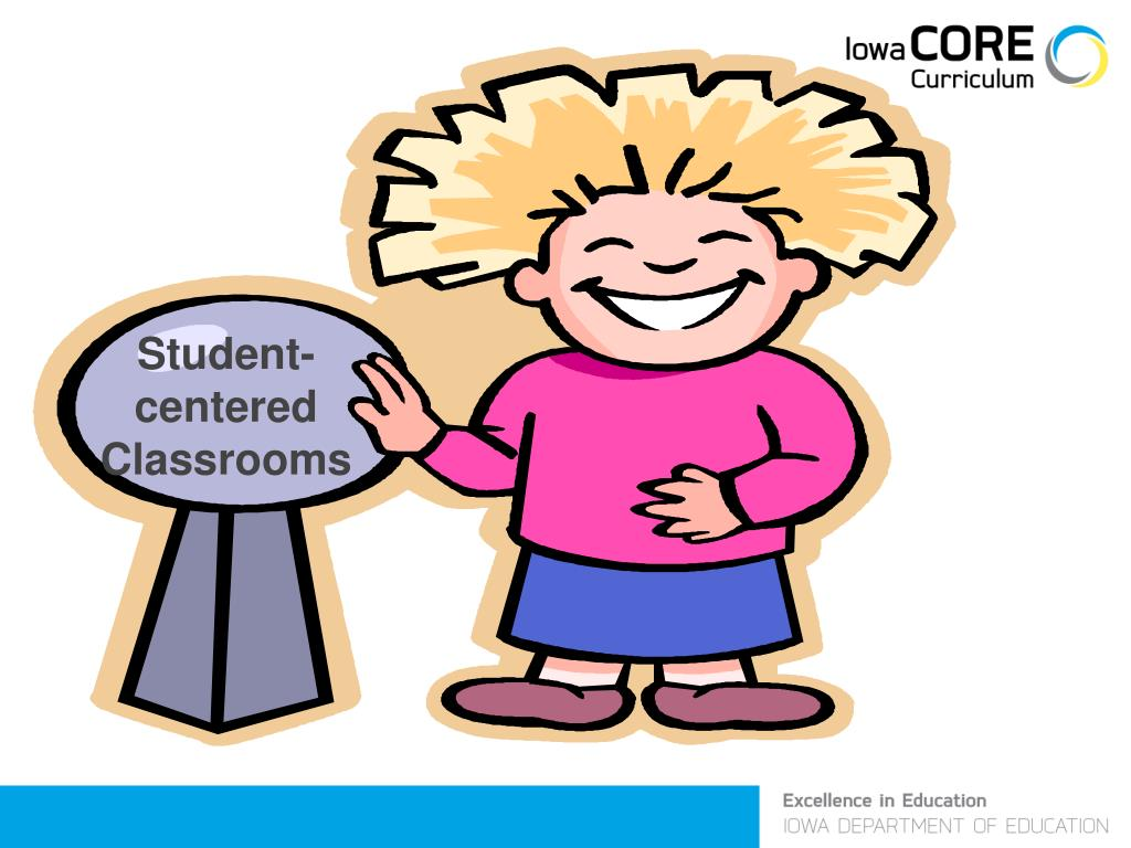 Student-centered Classrooms