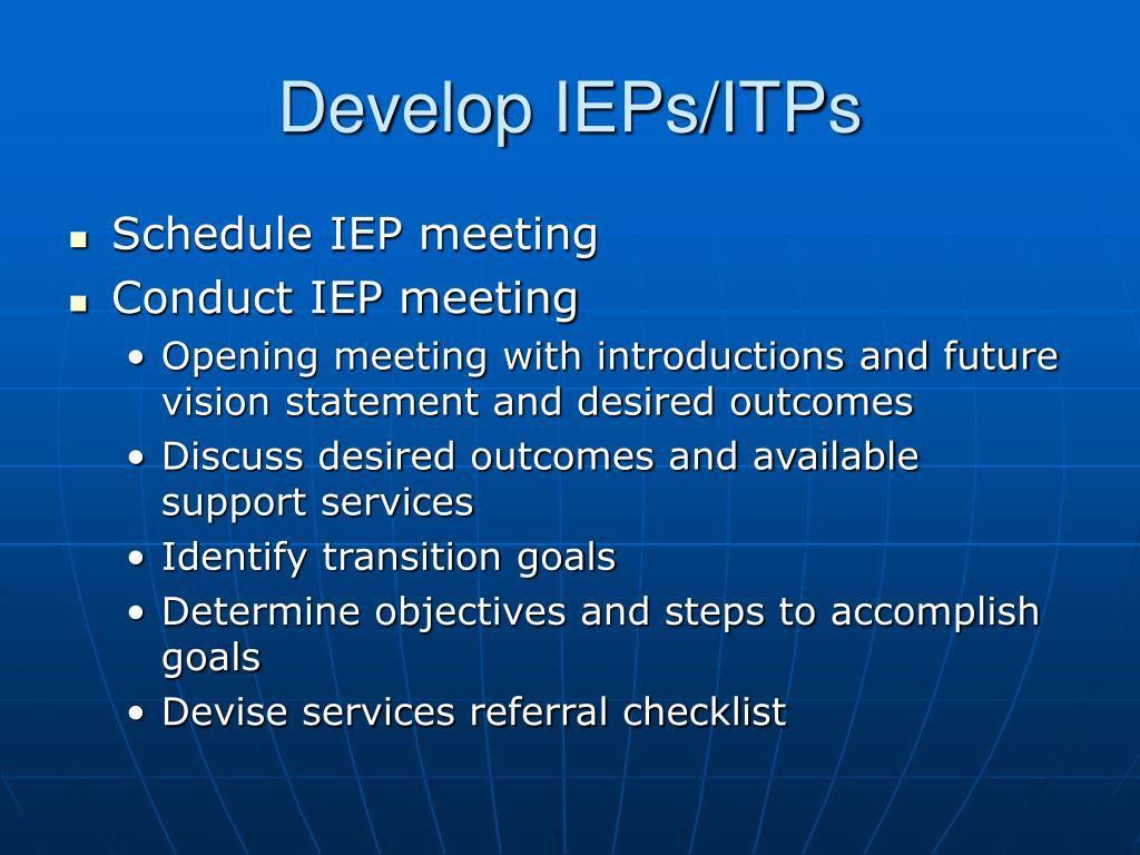 Develop IEPs/ITPs
