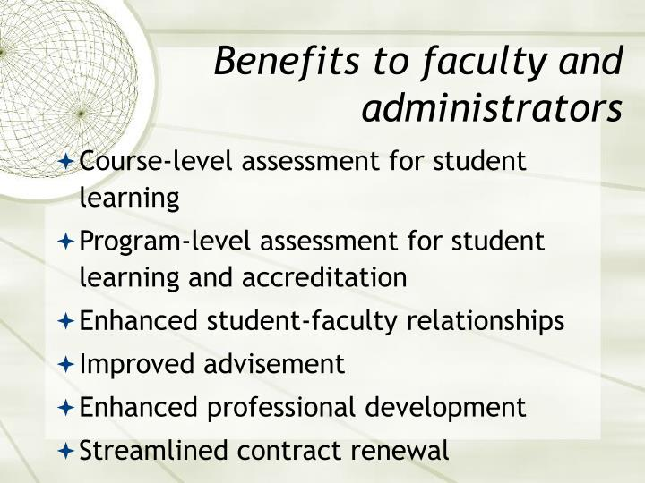 Benefits to faculty and administrators