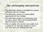 our philosophy and policies