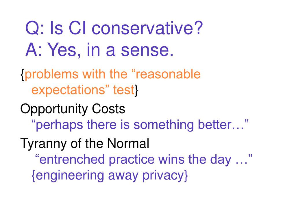Q: Is CI conservative?