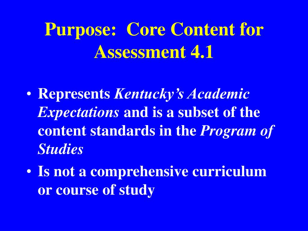 Purpose:  Core Content for Assessment 4.1