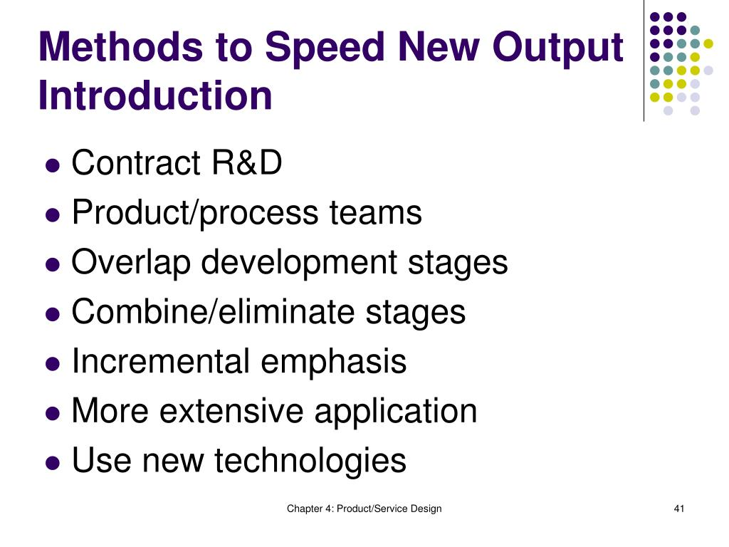 Methods to Speed New Output Introduction