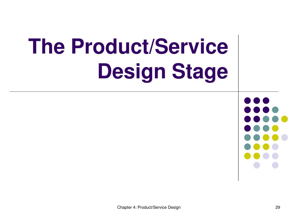 The Product/Service Design Stage