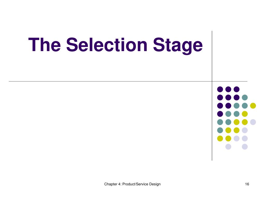 The Selection Stage