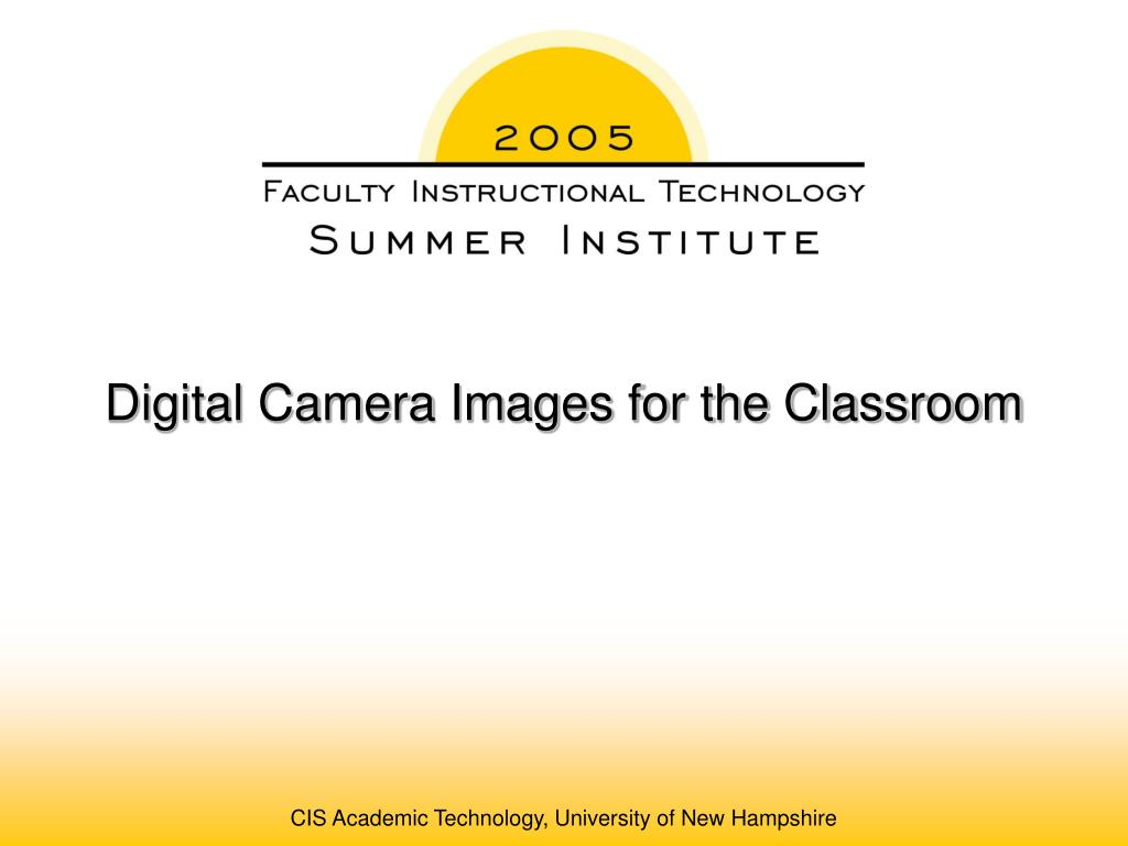 Digital Camera Images for the Classroom