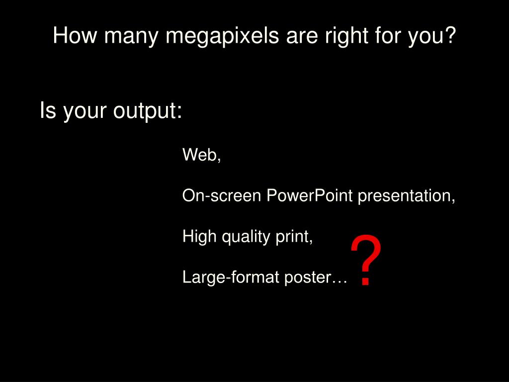 How many megapixels are right for you?