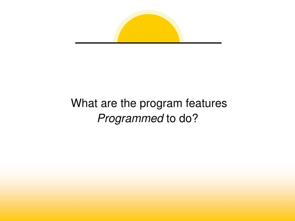 What are the program features