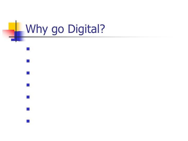 Why go digital3