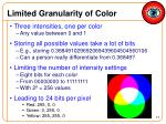 limited granularity of color