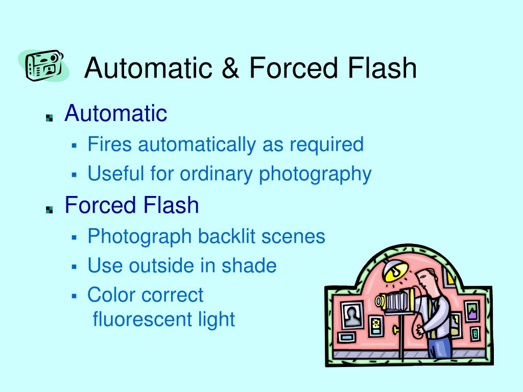 Automatic & Forced Flash